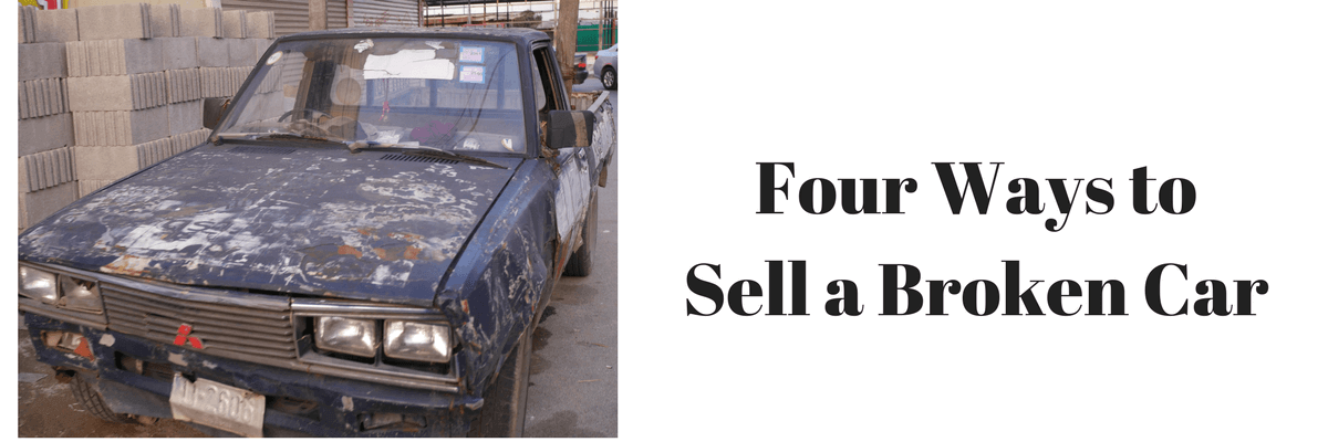 Four Ways to Sell a Broken Car – Or One with Plenty of Miles on the ...