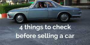 4 things to check before selling a car