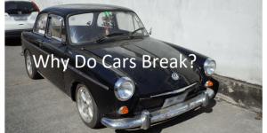 why do cars break down